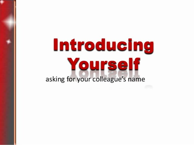Introducing Yourself asking for your colleague's name