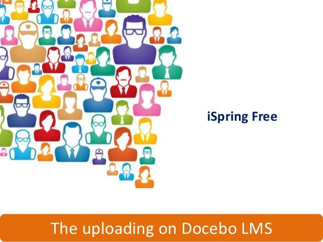 How to use iSpring Free with the Docebo E-Learning platform - Part 02: Upload