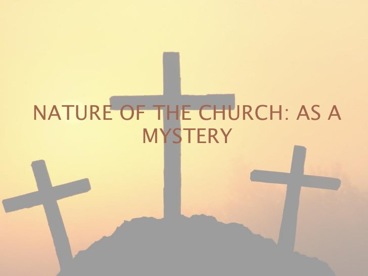 NATURE OF THE CHURCH: AS A MYSTERY