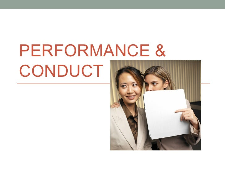 Performance & conduct