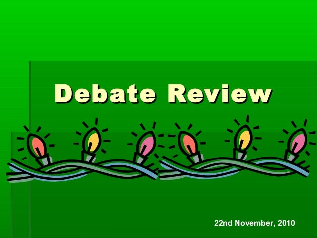 Debate Review & Lesson 3 (Discussion and Preparation for the Role Play)