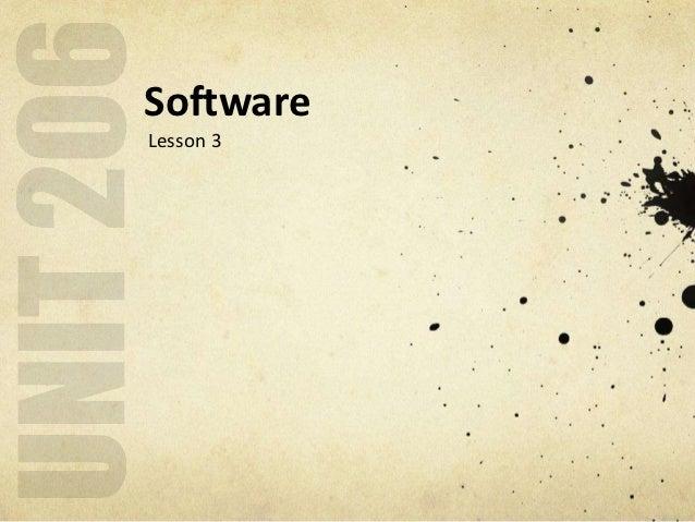 Unit 206 - Lesson 3 - Software