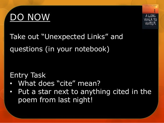 "DO NOW Take out ""Unexpected Links"" and questions (in your notebook)  Entry Task • What does ""cite"" mean? • Put a star next..."