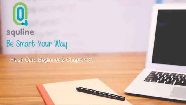 Be Smart Your Way Flash Card Beginner 2 Chapter 30 Flash Card Beginner 2 Chapter 31