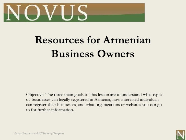 Resources for Armenian                   Business Owners         Objective: The three main goals of this lesson are to und...