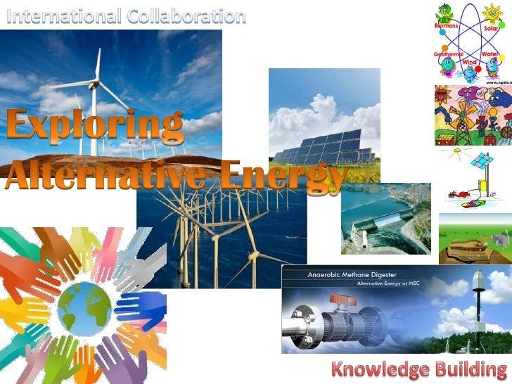 International Collaboration<br />Exploring <br />Alternative Energy<br />Knowledge Building<br />