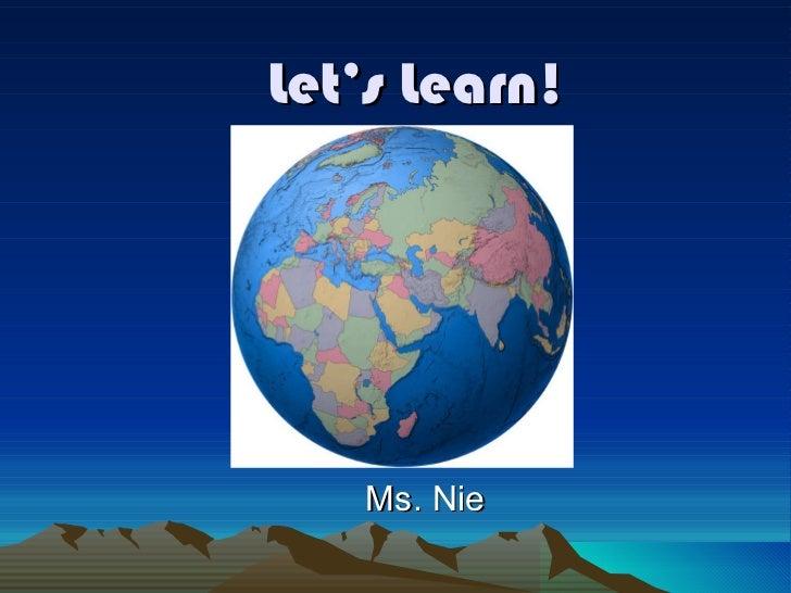 Let's Learn! Ms. Nie