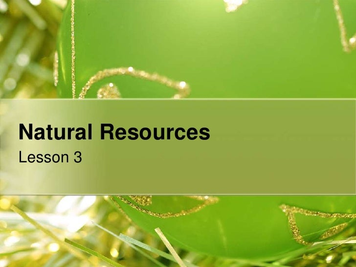 Natural Resources<br />Lesson 3<br />