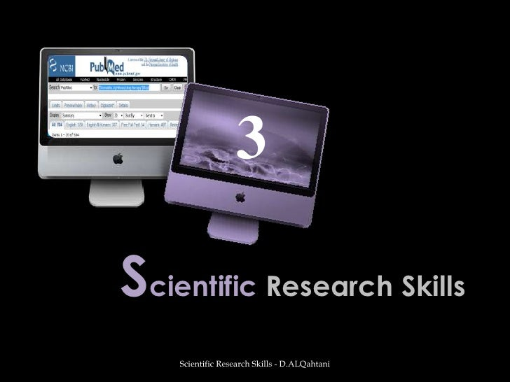 Scientific Research Skills<br />Scientific Research Skills - D.ALQahtani<br />3<br />