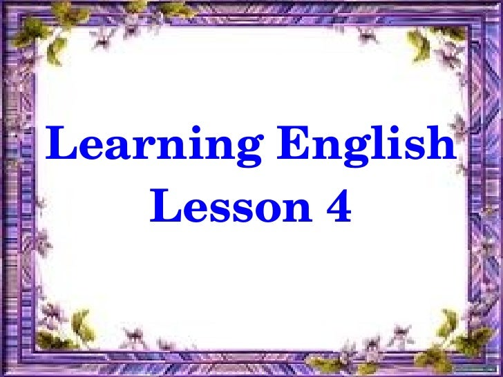 Learning English        Lesson 4