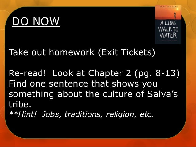 DO NOW Take out homework (Exit Tickets) Re-read! Look at Chapter 2 (pg. 8-13) Find one sentence that shows you something a...