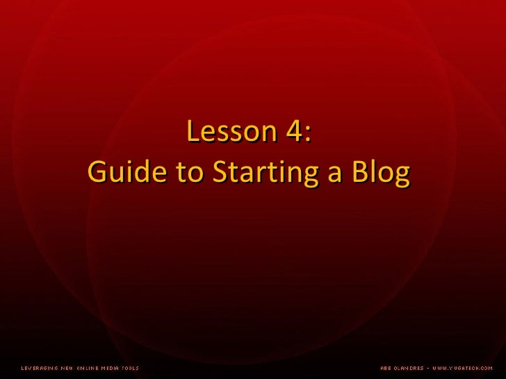 Lesson 4: Guide to Starting a Blog