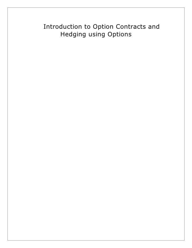 Introduction to Option Contracts and      Hedging using Options