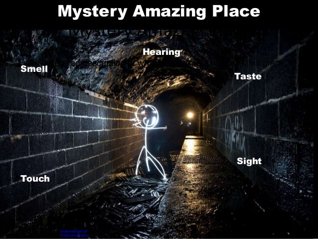 Mystery Amazing Place Hearing Sight Touch Smell Taste Image copyright of Pshychogeographer Mystery Amazing Place Write a d...