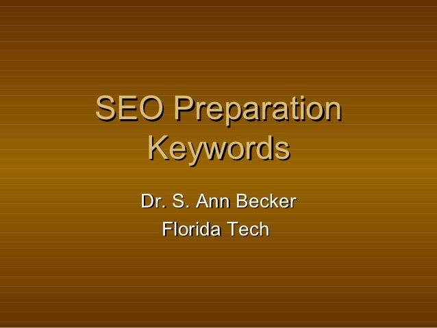 SEO Preparation  Keywords  Dr. S. Ann Becker    Florida Tech