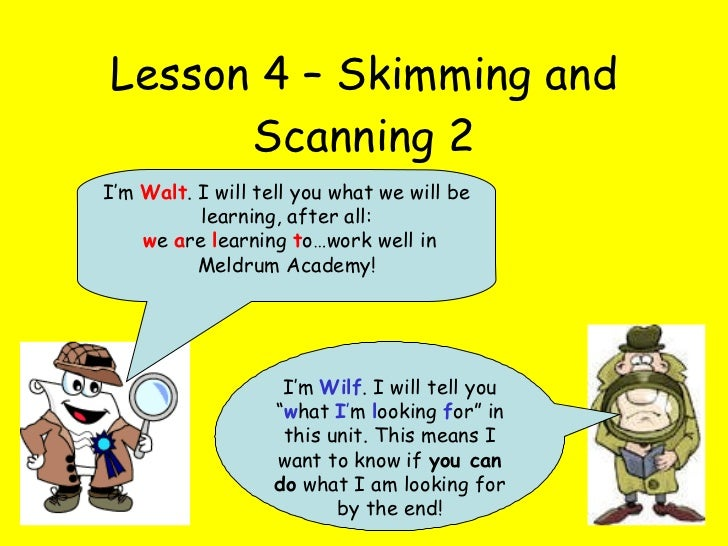 """Lesson 4 – Skimming and Scanning 2 I'm  Wilf . I will tell you """" w hat  I ' m  l ooking  f or"""" in this unit. This means I ..."""