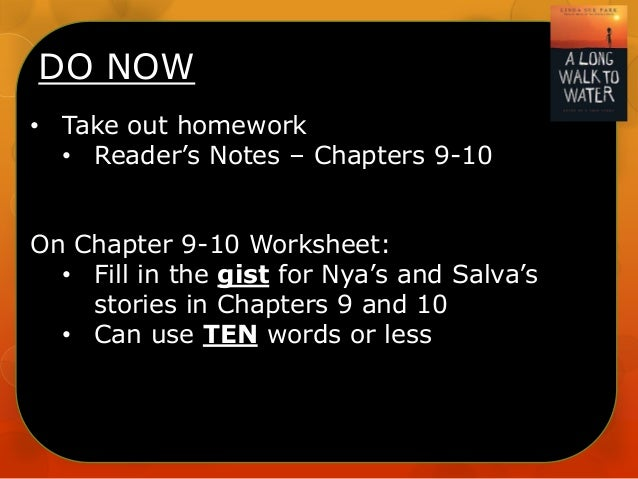 DO NOW • Take out homework • Reader's Notes – Chapters 9-10 On Chapter 9-10 Worksheet: • Fill in the gist for Nya's and Sa...