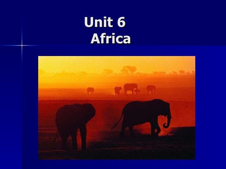 Unit 6  Africa