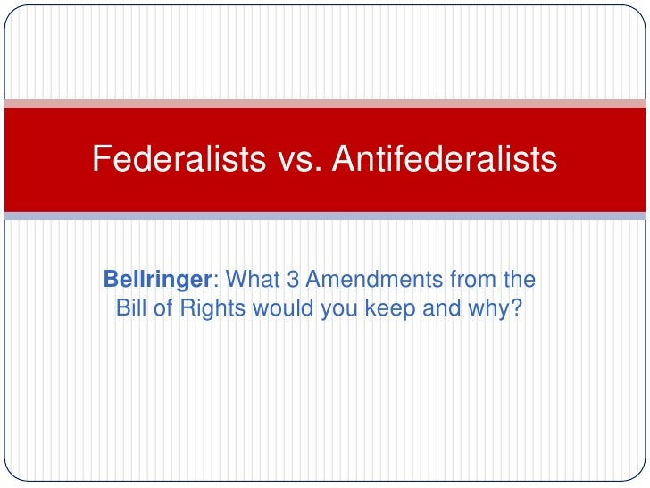 Federalists vs anti federalists essay
