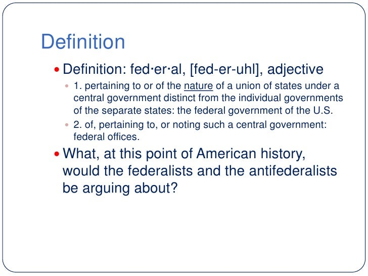 Lesson 4 federalists vs anti federalists for Versus definition