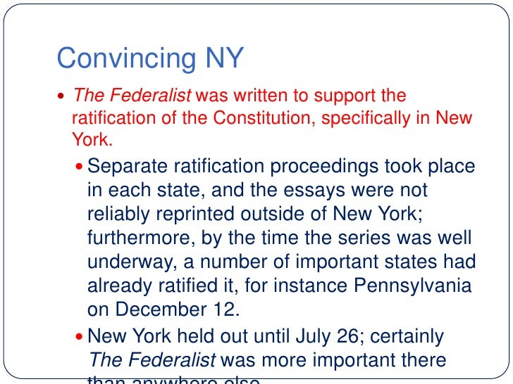 the essays urging ratification of the constitution were written by Constitutional scavenger hunt look up the following information as quickly as possible: 1 who is the father of the constitution 2 the essays urging ratification during the new york ratification debates were known as:_____ 3name two authors of the federalist papers.