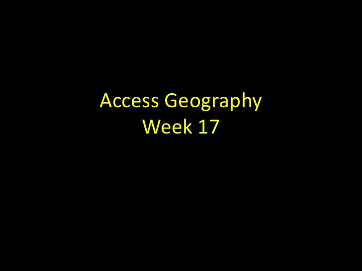 Access GeographyWeek 17<br />