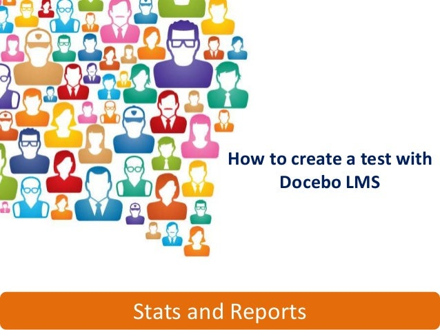 How to create a test with              Docebo LMSStats and Reports