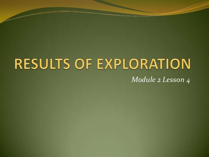 Module 2 Lesson 4 The Results of Exploration