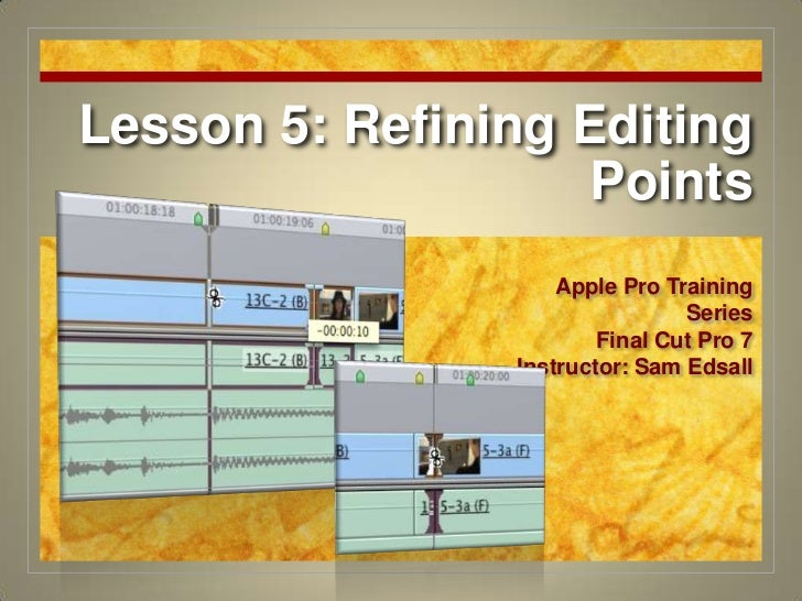 Final Cut Pro 7 Certification Lesson 5