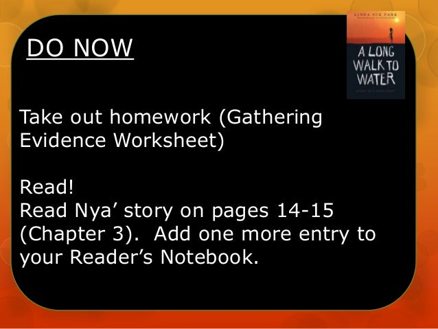 "DO NOW Take out homework (Gathering Evidence Worksheet) Read! Read Nya"" story on pages 14-15 (Chapter 3). Add one more ent..."