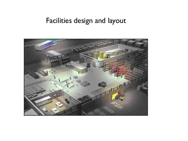 Facilities design and layout