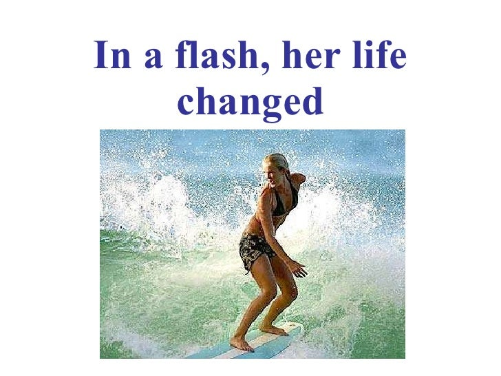 Sept 19/11   news report - in a flash, her life changed