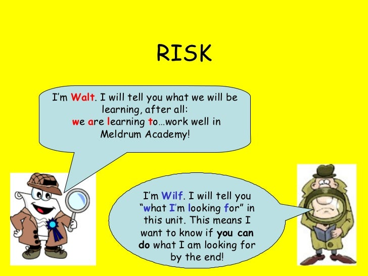 "RISK I'm  Wilf . I will tell you "" w hat  I ' m  l ooking  f or"" in this unit. This means I want to know if  you can do  w..."
