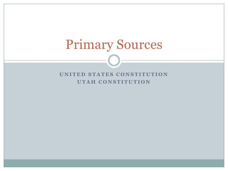 United States Constitution<br />Utah Constitution<br />Primary Sources<br />