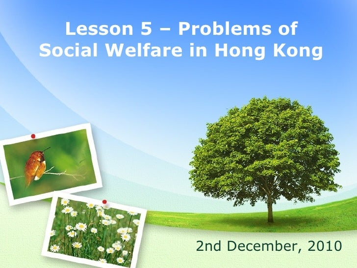 Lesson 5 – Problems of Social Welfare in Hong Kong