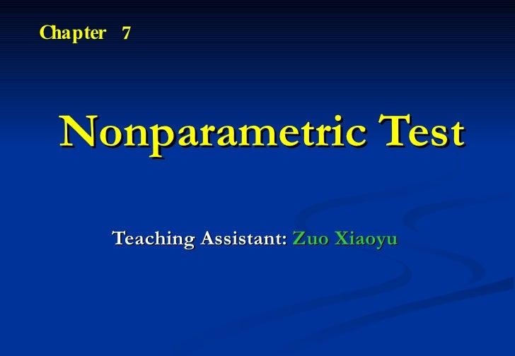 Nonparametric Test Teaching Assistant:  Zuo Xiaoyu  Chapter  7