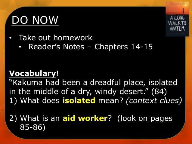 """DO NOW • Take out homework • Reader's Notes – Chapters 14-15 Vocabulary! """"Kakuma had been a dreadful place, isolated in th..."""