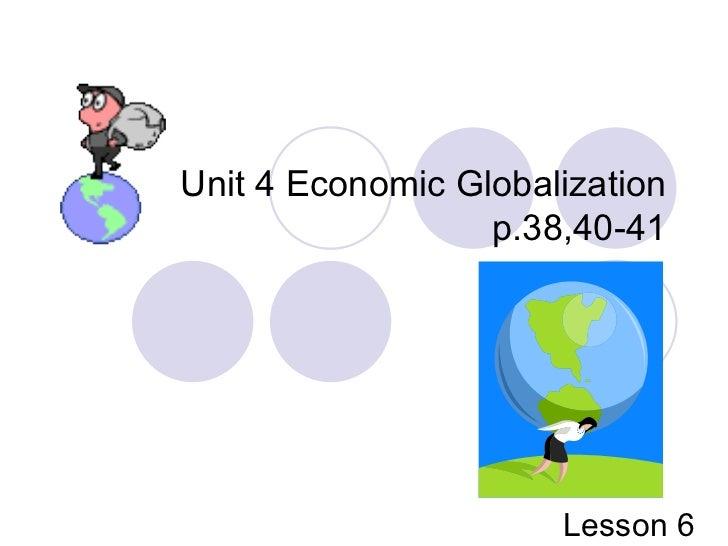 Unit 4 Economic Globalization p.38,40-41 Lesson 6