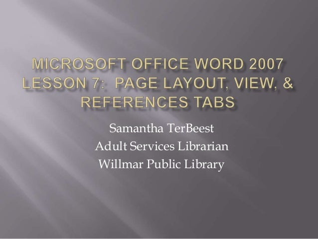 Samantha TerBeest Adult Services Librarian Willmar Public Library