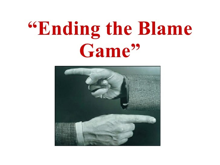 Lesson 7   ending the blame game - summary
