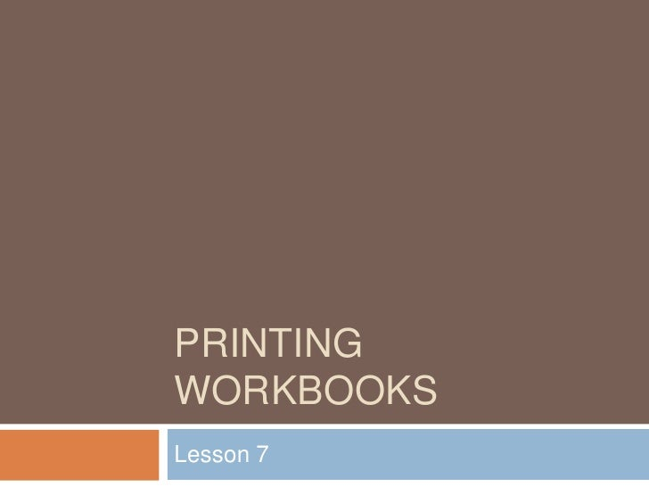 Printing workbooks<br />Lesson 7<br />
