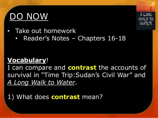 DO NOW • Take out homework • Reader's Notes – Chapters 16-18 Vocabulary! I can compare and contrast the accounts of surviv...