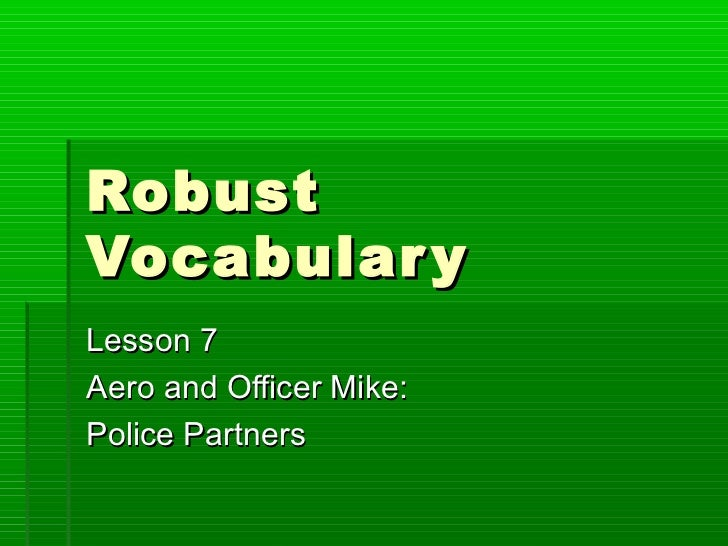 RobustVocabular yLesson 7Aero and Officer Mike:Police Partners