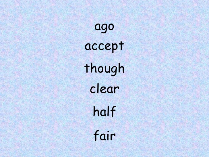ago accept though clear half fair