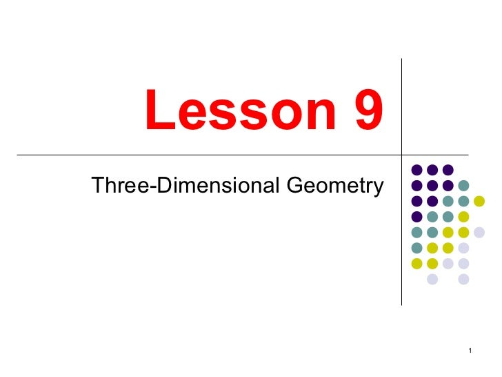 Lesson 9Three-Dimensional Geometry                             1