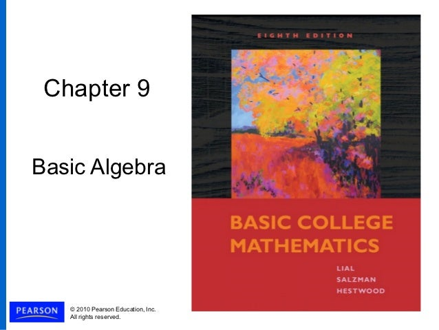 Chapter 9Basic Algebra   © 2010 Pearson Education, Inc.   All rights reserved.
