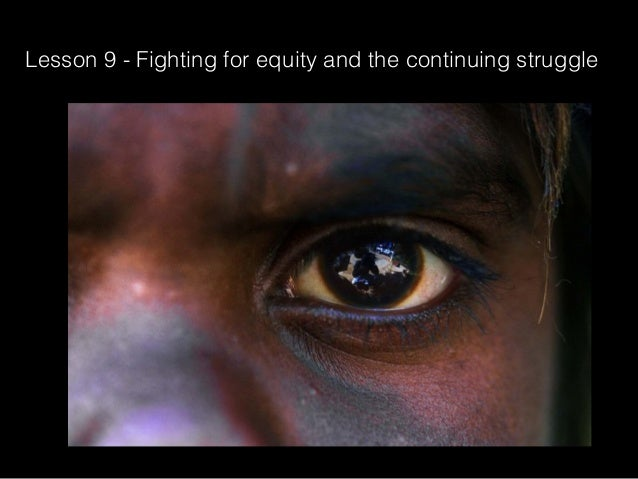 Lesson 9 - Fighting for equity and the continuing struggle