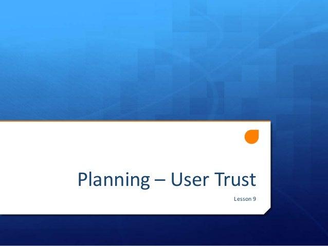Planning – User Trust Lesson 9
