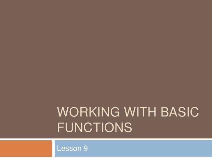 Lesson9 Working With Basic Functions