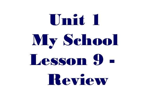 Unit 1My SchoolLesson 9 -  Review